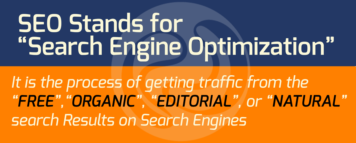 """SEO stand for """"Search Engine Optimization"""""""